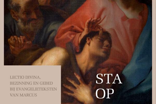 Afbeelding bij Sta op! Lectio divina, bezinning en gebed bij evangelieteksten van Marcus