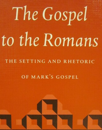 Incigneri, B.J., The Gospel to the Romans – The Setting and Rhetoric of Mark