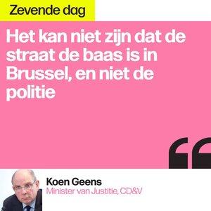 """Minister van Justitie Koen Geens reageerde in """"De zevende dag"""" op de rellen en op de aanpak van de Brusselse politie"""