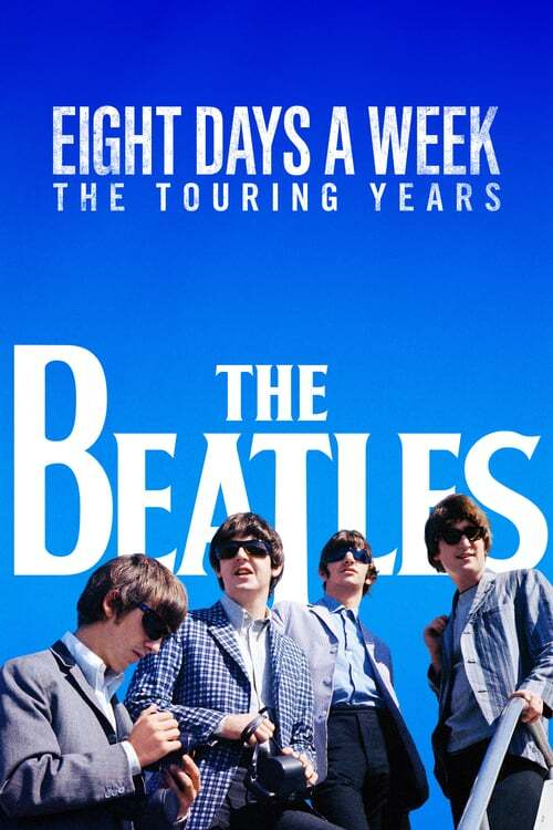 movie cover - The Beatles: Eight Days A Week - The Touring Years