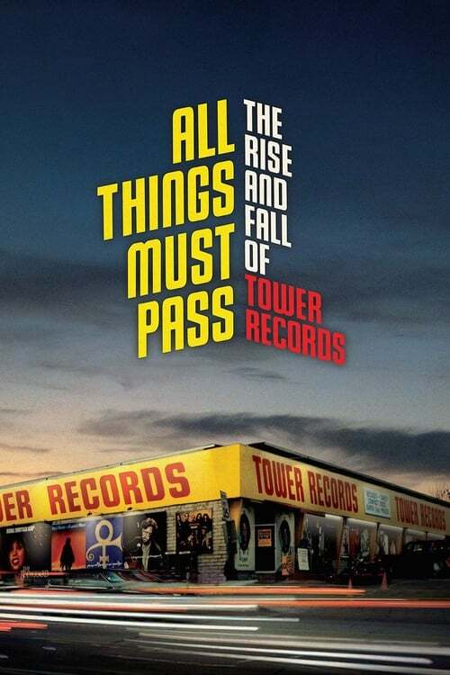 movie cover - All Things Must Pass: The Rise And Fall Of Tower Records
