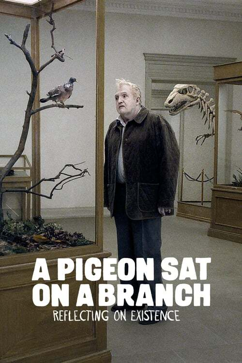 movie cover - A Pigeon Sat On A Branch Reflecting On Existence
