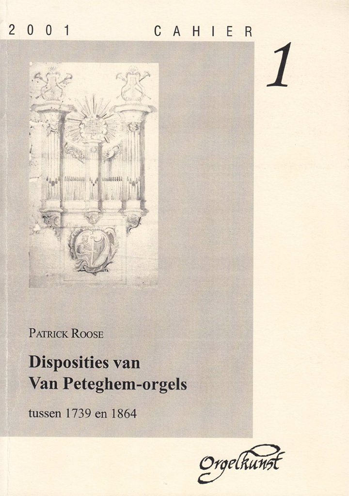 Patrick Roose: Disposities van Van Peteghem-orgel tussen 1738 en 1864