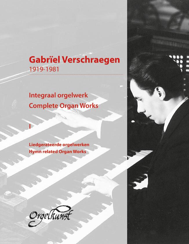 Gabriël Verschraegen: integraal orgelwerk in twee delen