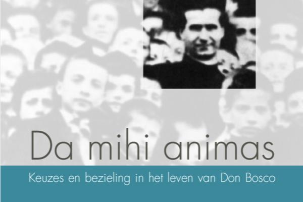 Afbeelding bij Da mihi Animas, Keuzes en bezieling in het leven van Don Bosco