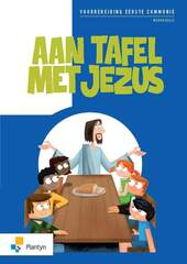 Aan tafel met Jezus voorbereiding eerste communie werkboekje