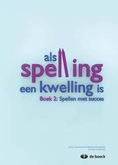 Als spelling een kwelling is - boek 2 (2012)