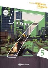 7 à vous 5 Bien-être et Société Leerwerkboek incl graadsmodule