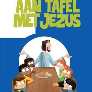 Aan tafel met Jezus voorbereiding eerste communie