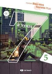 7 à vous 5 module Bien-être Société Plus
