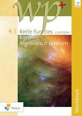 B-BOEK WP+ 4.1 Reële functies - rijen - algebraïsch rekenen 5 lestijden Werkboek