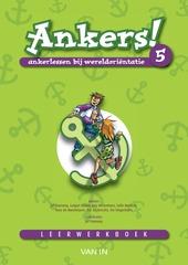 Ankers! 5 ankerlessen bij wereldoriëntatie leerwerkboek