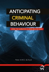 Anticipating criminal behaviour Using the narrative in crime-related data