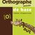 Orthographe lexicale de base 3/4 - cahier d