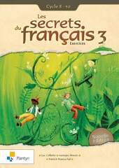 Les secrets du français 3 Exercices Cycle 8-10