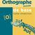 Orthographe lexicale de base 5/6 - cahier d