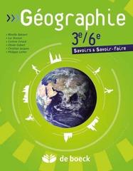 Géographie 3e-6e - Savoirs & Savoir-faire