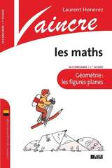Vaincre les maths - Géométrie: les figures planes 1