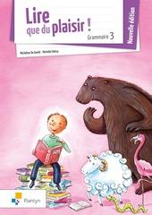 Lire que du plaisir! - Grammaire 3