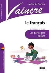 Vaincre le français : Les participes passés 1