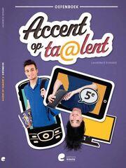 Accent op ta@lent 5 - Oefenboek