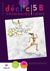 Déclic Grammaire 5B - Cahier