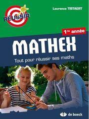 Mathex Tout pour réussir ses maths 1