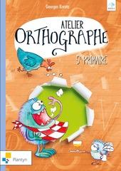 Atelier Orthographe 5e primaire