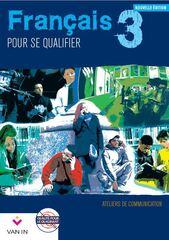 Français pour se qualifier 3 - Ateliers de communication
