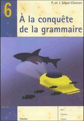 A la conquête de la grammaire 6