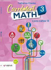 Carrement Math 3 Livre Cahier B